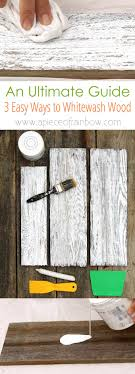 How To White Wash How To Whitewash Wood In 3 Simple Ways An Ultimate Guide A