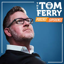 The Tom Ferry Podcast Experience