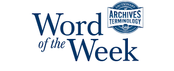 the word of word of the week society of american archivists