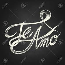 Te Amo Quotes Te Amo I Love You Hand Drawn Quotes White On Blackboard Royalty 76