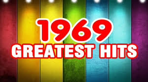 1969 Music Charts Best Oldies Songs Of 1969 The 1960s Greatest Hits
