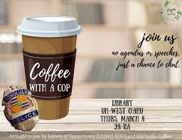 Coffee With A Cop Flyer E Kamakani Hou Heres Your Chance To Grab A Cup Of Coffee