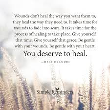 Quotes About Healing New Wounds Don't Heal The Way You Want Them To They Heal The Way They
