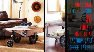Industrial Factory Cart Coffee Table 30 Diy Industrial Factory Cart Coffee Table Youtube