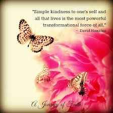 "Kindness Quotes New Wisdom Quotes ""Simple Kindness To One's Self And All That Lives Is"