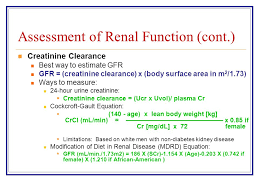 4 sment of renal function cont creatinine clearance best way to estimate gfr