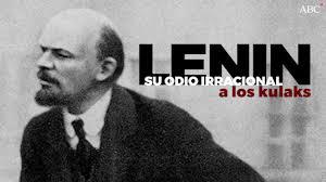 El odio irracional de Lenin a los kulaks