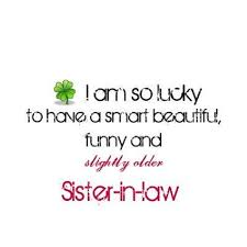 Quotes For Beautiful Sister Best Of I Am So Lucky To Have A Smart Beautiful Funny And Slightly Older