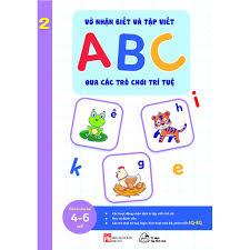 Sách - Vở nhận biết và tập viết ABC qua các trò chơi trí tuệ Tập 2 ( Từ 4-6  tuổi)