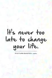 Quotes Change Your Life Awesome Quotes On Changing Your Life Change Changes In Someones Etalksme