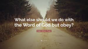 "Aiden Wilson Tozer Quote: ""What else should we do with the Word of ..."