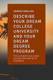 Describe Your Describe Your Dream College University And Your Dream Degree