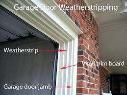 garage door weatherstrip door jamb weatherstrip garage door jamb seal weatherstripping graceful replacing top and side garage door weatherstrip