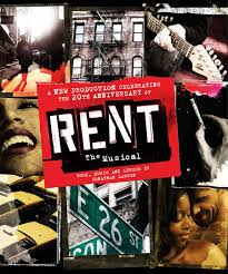 Rent Poster 20th Anniversary Production Of Rent Announced Love London Love Culture