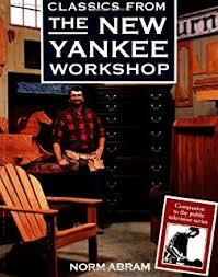 new yankee workshop. classics from the new yankee workshop n