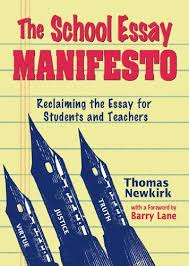 the school essay manifesto reclaiming the essay  9781931492171 the school essay manifesto reclaiming the essay for students and teachers