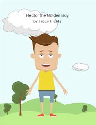 Hector the Golden Boy by Tracy Fields | My Storybook