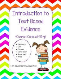 best text based evidence based images school  introduction to text based evidence common core writing