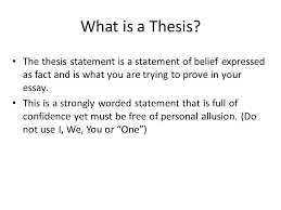 formal essay workshop the introduction ppt what is a thesis the thesis statement is a statement of belief expressed as fact and