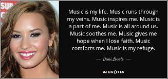 Music inspires my life essay produced by our academic writers are individually crafted music inspires my life essay from scratch and written according to all your instructions music inspires my life essay and requirements. Demi Lovato Quote Music Is My Life Music Runs Through My Veins Music