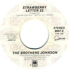 the brothers johnson strawberry letter 23 am memories