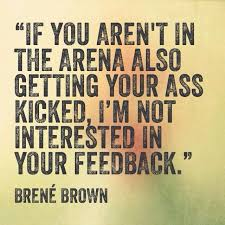 Daring Greatly Quote Beauteous If They're On The Sidelines Don't Let Their Opinion Impact You