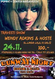 Travesti show Wendy Adkins & hosté, Runway Night - Dance & Rock - Live  Music, Ceske Budejovice, November 24 2017 | AllEvents.in