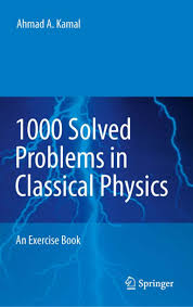 solved problems in physics 1000 solved problems in classical physics an exercise