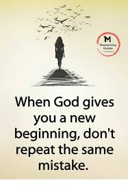 God Quotes Beauteous Mesmerizing Quotes When God Gives You A New Beginning Don't Repeat