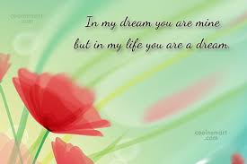 My Dream Is You Quotes Best of Dreams Quotes Sayings About Dreaming Images Pictures Page 24