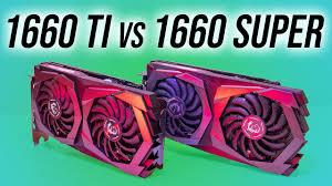 Gtx 1660 Super Vs Gtx 1660 Ti Graphics Card Comparison