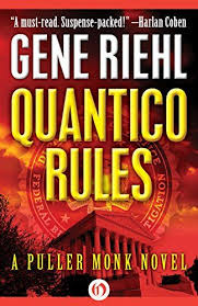 Quantico Rules (The Puller Monk Novels Book 1) by Gene Riehl | Quantico,  Novels, Rules