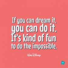 Walt Disney Quote 97 Best Walt Disney Quote Impossibility Quote If You Can Dream It You