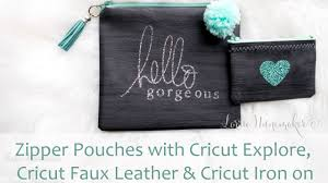 zipper pouch with cricut faux leather