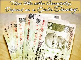 anti dowry slogans men who are cowardly depend on a girl s dowry