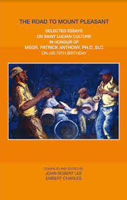 the road to mount pleasant essays on st lucian culture  the road to mount pleasant essays on st lucian culture