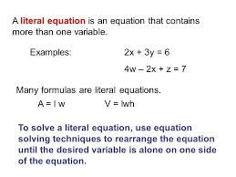 solving for a variable in a formula math a literal equation is an equation that contains