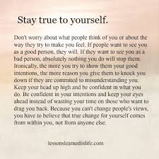 Quotes On Staying True To Yourself Best of Lessons Learned In LifeStay True To Yourself Lessons Learned In Life