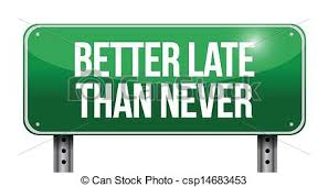 better late than never essay better late than never 11 2014 dr allan horowitz news