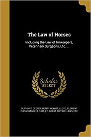 The Law of Horses: Oliphant, George Henry Hewitt, Lloyd Ed, Clement  Elphinstone B 1851, Great Britain Laws, Etc: 9781374202863: Amazon.com:  Books