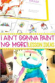 Kindergarten Art Lesson Plans Aint Gonna Paint No More Lesson Plan Ideas Mrs Wills