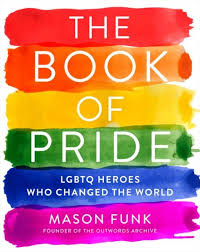 The Book of Pride: LGBTQ Heroes Who Changed the World – B&N Readouts