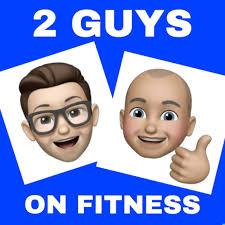 2 Guys on Fitness