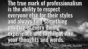 Professionalism Quotes Interesting 48 Professionalism Quotes Quotes Pinterest Anonymous