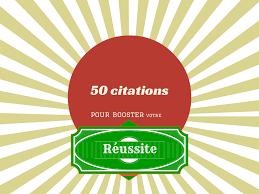 50 Citations Pour Booster Votre Réussite