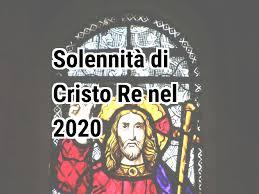 Solennità di Cristo Re 2020. Quando è stato Solennità di Cristo Re nel 2020