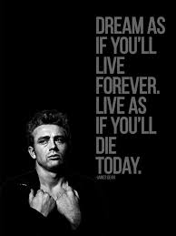 Dream As If You Ll Live Forever James Dean Quote Best Of James Dean Quote Dream As