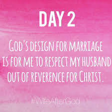 Why Did God Design Marriage Wifeaftergod Gods Design For My Marriage Is To Respect My