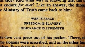War is peace  Freedom is slavery  Ignorance is strength    George Orwell Gordon State College