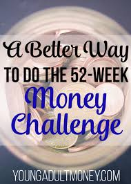 A Better Way To Do The 52 Week Money Challenge Young Adult